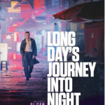 Long Day's Journeys Into Night